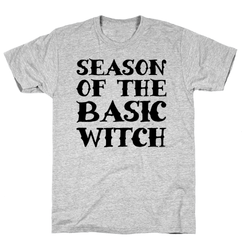 Season of The Basic Witch Parody Mens T-Shirt