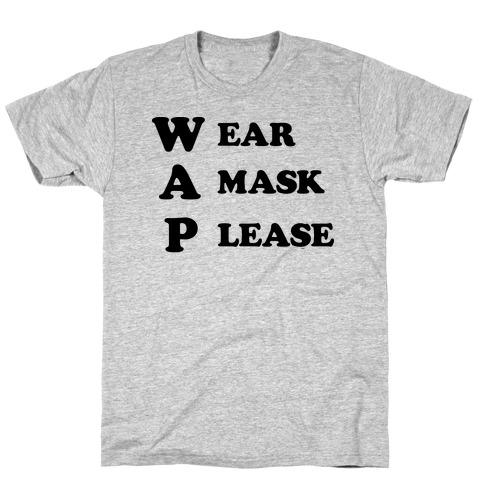 WAP Wear A Mask Please Parody T-Shirt