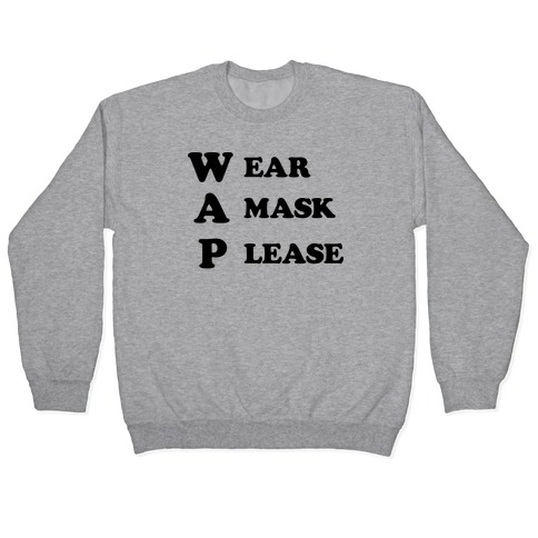 WAP Wear A Mask Please Parody Pullover
