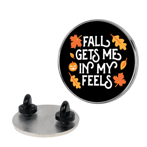 Fall Gets Me In My Feels Pin