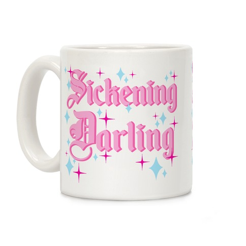 Sickening Darling Coffee Mug