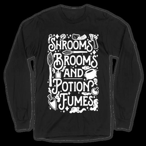 Shrooms Brooms and Potion Fumes Long Sleeve T-Shirt