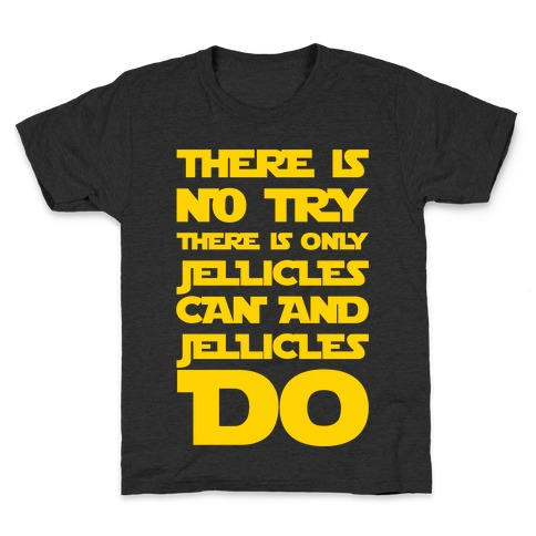 There Is No Try There Is Only Jellicles Can and Jellicles Do Parody White Print Kids T-Shirt