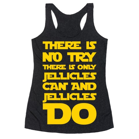 There Is No Try There Is Only Jellicles Can and Jellicles Do Parody White Print Racerback Tank Top