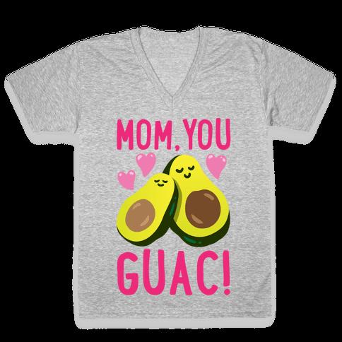 Mom You Guac V-Neck Tee Shirt