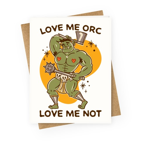 Love Me Orc Love Me Not Greeting Card