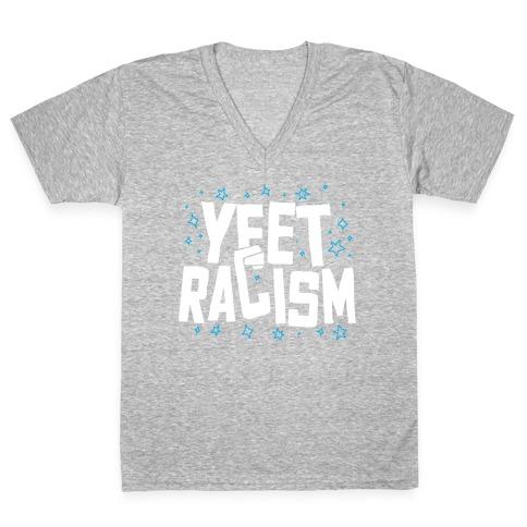 Yeet Racism V-Neck Tee Shirt