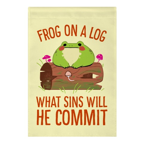 Frog On A Log, What Sins Will He Commit Garden Flag