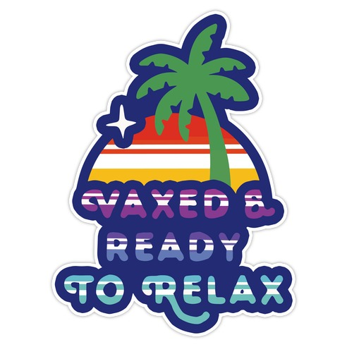 Vaxed & Ready to Relax Die Cut Sticker
