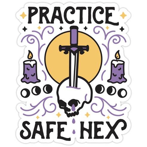 Practice Safe Hex Die Cut Sticker