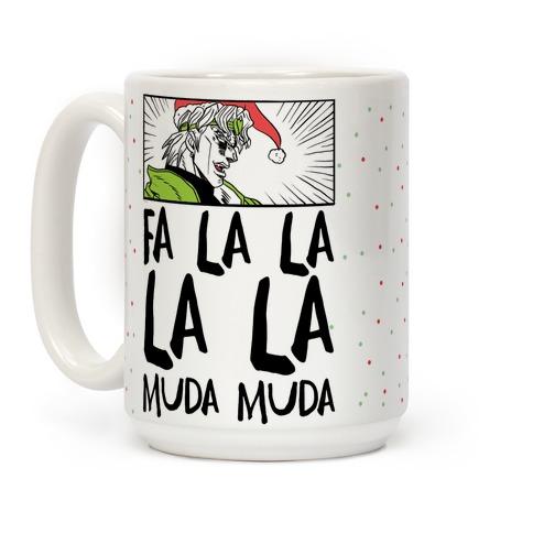 Fa La La La La Muda Muda - Dio Coffee Mug