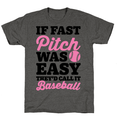 If Fast Pitch Was Easy They'd Call It Baseball Mens T-Shirt
