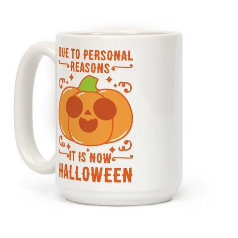 Due To Personal Reasons It Is Now Halloween Pumpkin (Orange) Coffee Mug
