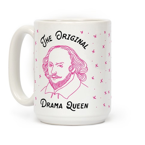 The Original Drama Queen Shakespeare Coffee Mug