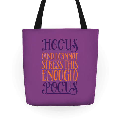 Hocus And I Cannot Stress This Enough Pocus Parody Tote