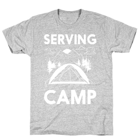 Serving CAMP T-Shirt