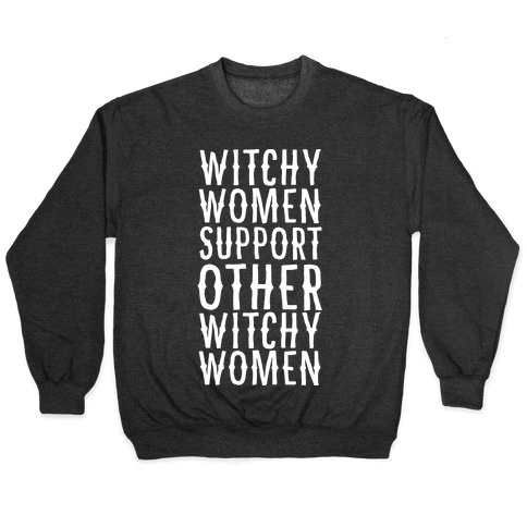 Witchy Women Support Other Witchy Women Pullover