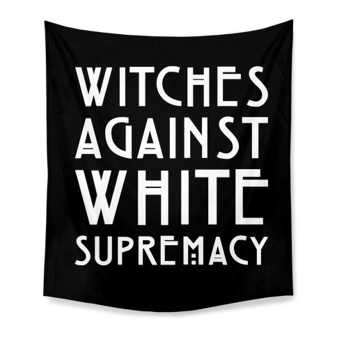 Witches Against White Supremacy White Print Tapestry