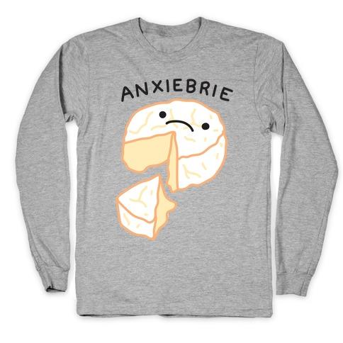 Anxie-brie Anxious Cheese Long Sleeve T-Shirt