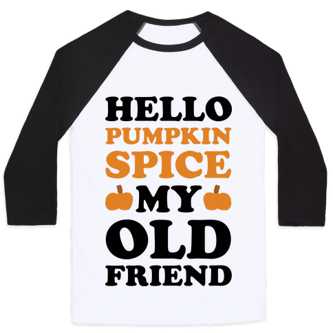 Hello Pumpkin My Old Friend Baseball Tee