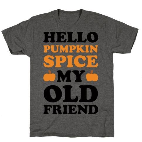 Hello Pumpkin My Old Friend T-Shirt