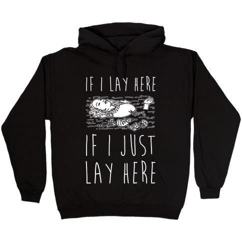 If I Lay Here If I Just Lay Here Ophelia Hooded Sweatshirt