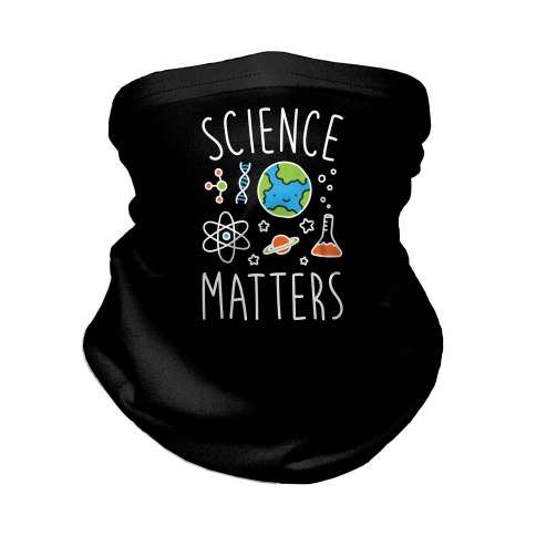 Science Matters Neck Gaiter