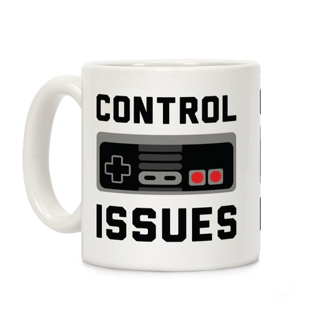 Control Issues Coffee Mug