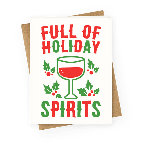 Full of Holiday Spirits Greeting Card