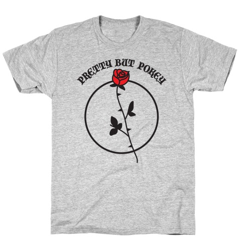 Pretty But Pokey Rose T-Shirt