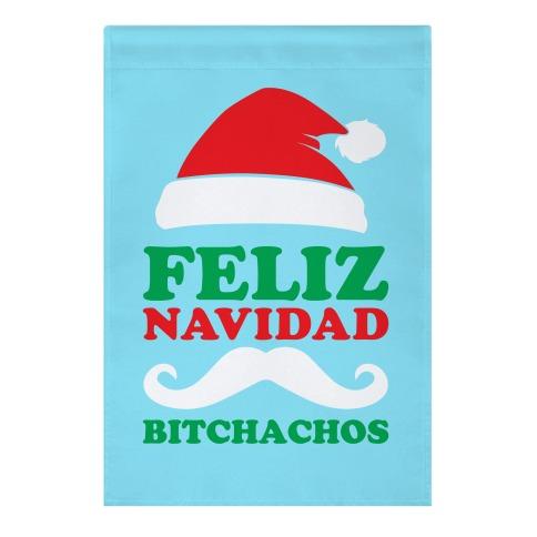Feliz Navidad, Bitchachos Garden Flag