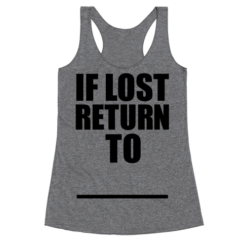 If Lost Return To Pair 1 Racerback Tank Top