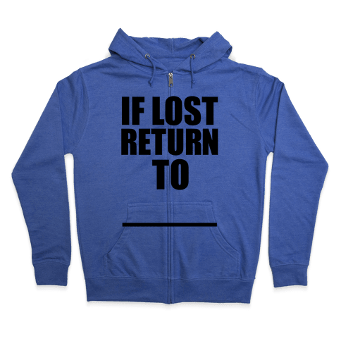 If Lost Return To Pair 1 Zip Hoodie