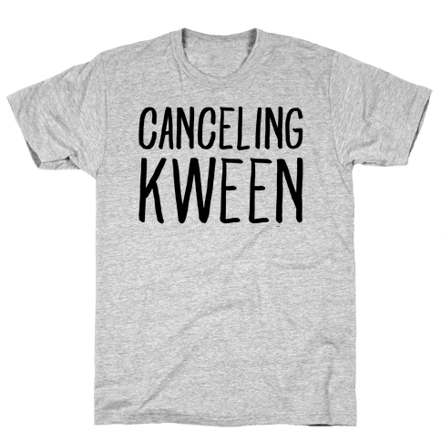 Canceling Kween  Mens T-Shirt