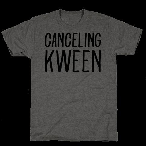 Canceling Kween
