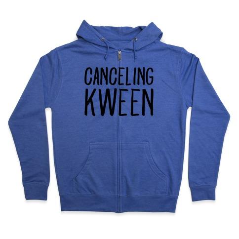 Canceling Kween Zip Hoodie