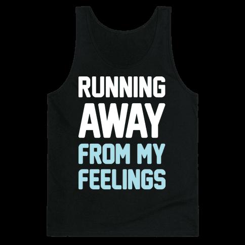 Running Away From My Feelings (White) Tank Top