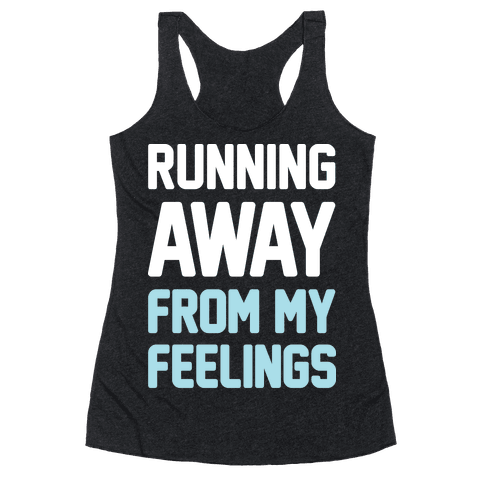 Running Away From My Feelings (White) Racerback Tank Top