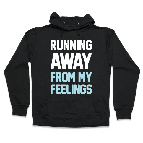 Running Away From My Feelings (White) Hooded Sweatshirt