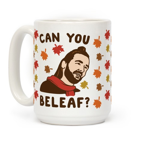 Can You Beleaf Can You Believe Fall Parody Coffee Mug