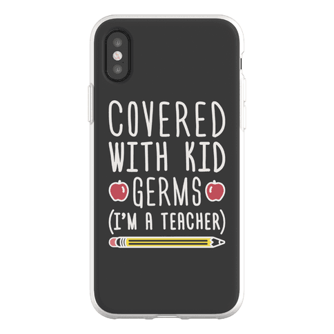 Covered With Kid Germs (I'm A Teacher) Phone Flexi-Case