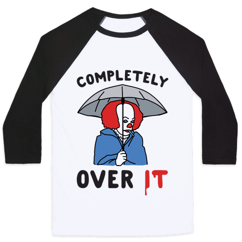 Completely Over It Parody Baseball Tee