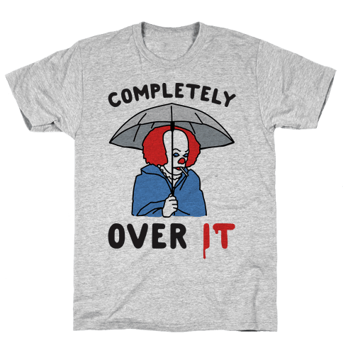 Completely Over It Parody Mens T-Shirt