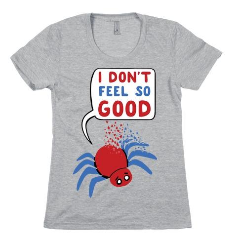 I Don't Feel So Good Womens T-Shirt