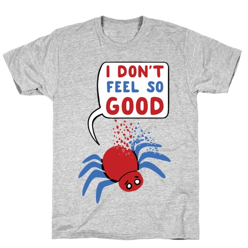 I Don't Feel So Good T-Shirt