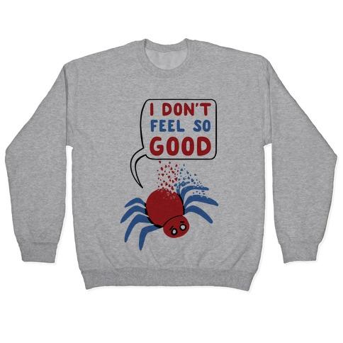 I Don't Feel So Good Pullover
