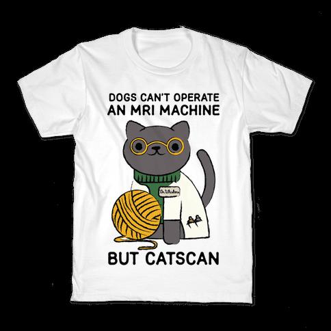 Dogs Can't Operate an MRI Machine Kids T-Shirt