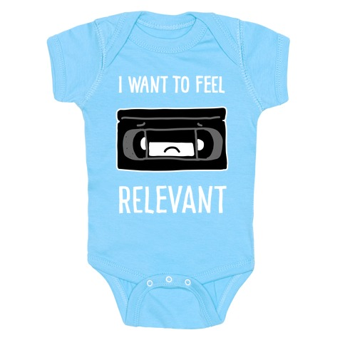 I Want to Feel Relevant (VHS Tape) Baby Onesy