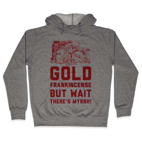 Gold Frankincense But Wait There's Myrrh Hooded Sweatshirt