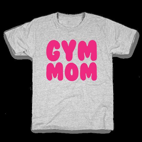 Gym Mom Kids T-Shirt
